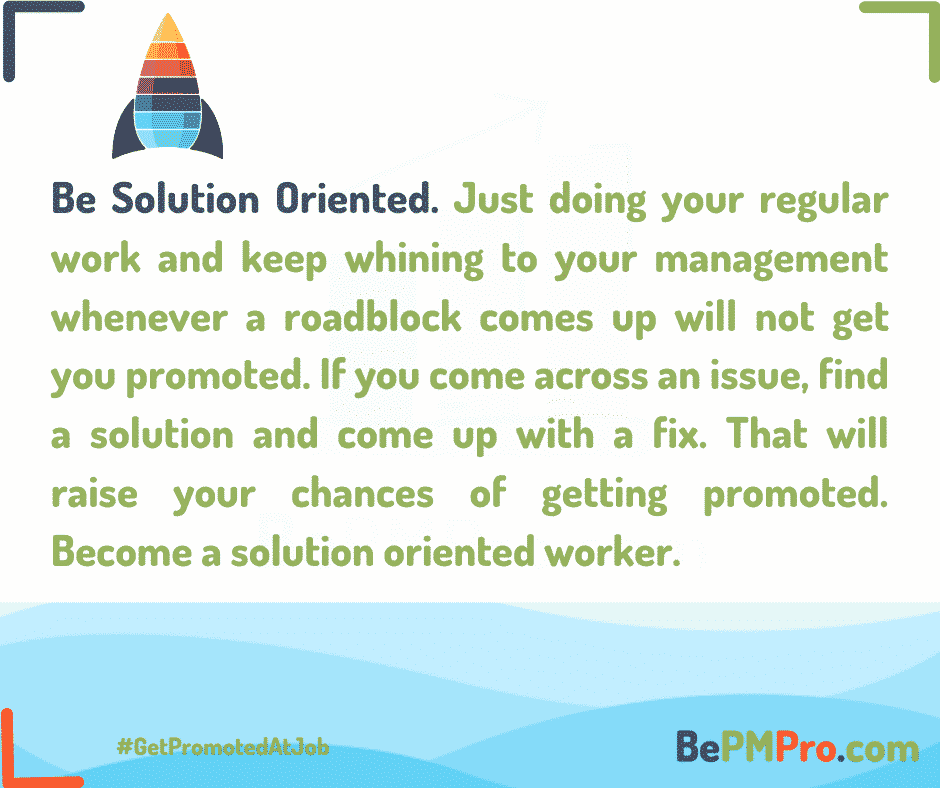 Just doing your regular work and keep whining to your management about problems will not get you promoted. If you come across an issue, find a solution. That will raise your chances of getting promoted. Become a solution oriented worker. –