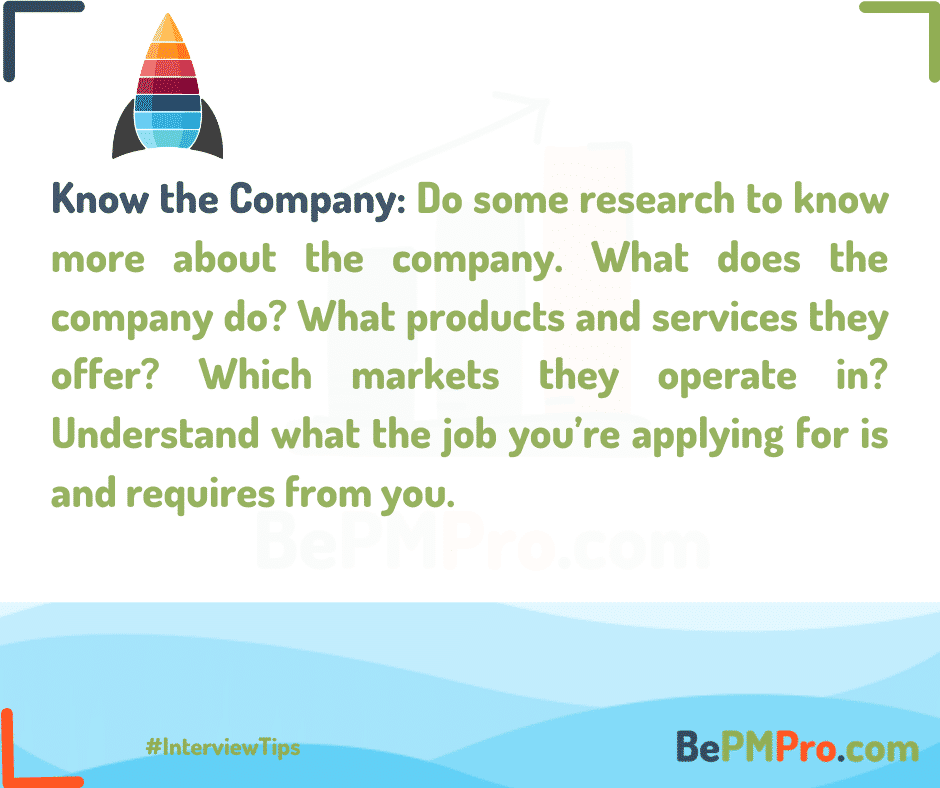 Do some research and know the company you're going to for the interview. – hNlW7tupI9DecMrU8NsJ