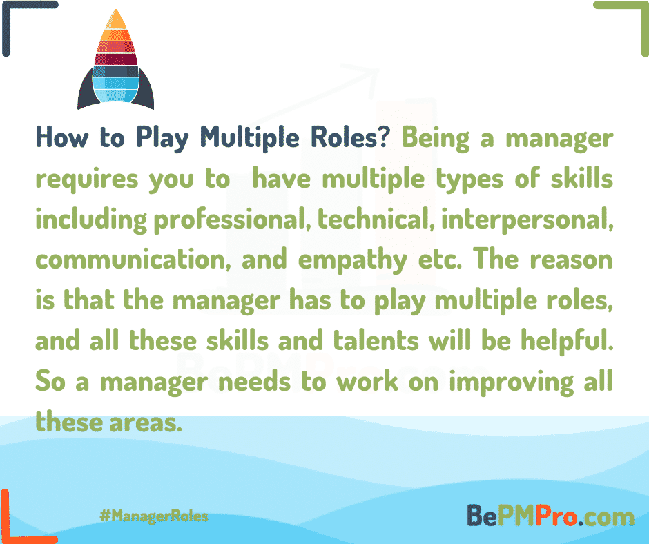 How can a manager play multiple roles? –